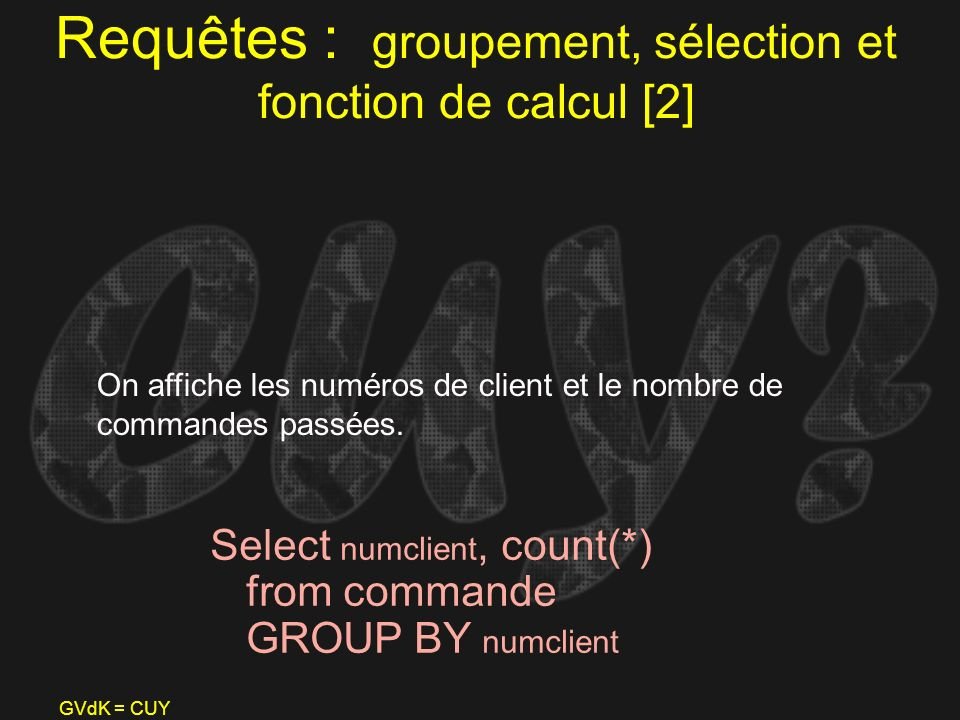 Requêtes : groupement, sélection et fonction de calcul [2]